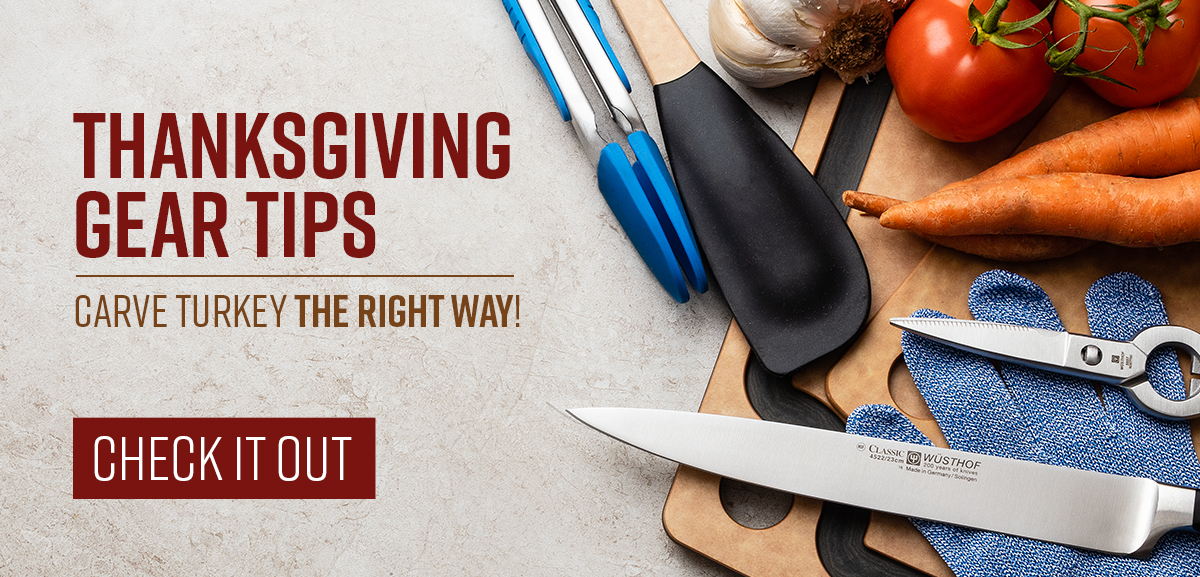 Thanksgiving gear tips hero image. Carve Turkey the right way.